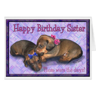 Sister Birthday Two little  dachshund sisters Card