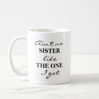 Sister Coffee Tea Mug Gift