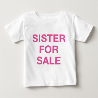 Sister For Sale Baby T-Shirt