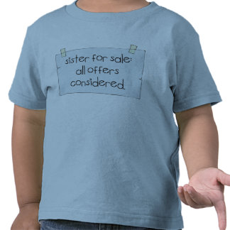 Sister for Sale Shirt