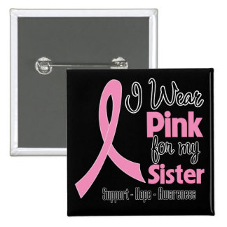 Sister - I Wear Pink - Breast Cancer 15 Cm Square Badge