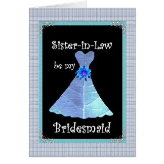 Sister-in-Law - Bridesmaid Wedding Invite Greeting Card