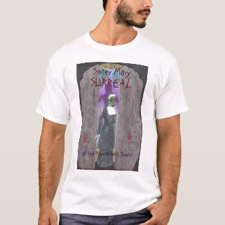 'Sister Mary Surreal...' T-Shirt