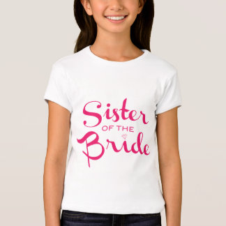 Sister of Bride Pink on White T-Shirt
