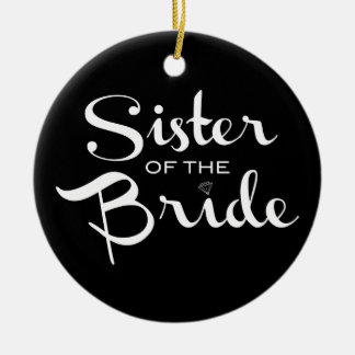 Sister of Bride White on Black Round Ceramic Decoration