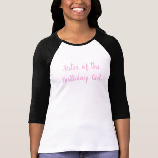 Sister of the Birthday Girl Pink Cursive Party T-Shirt