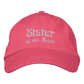 SISTER of the BRIDE Custom Name PINK B3B Embroidered Hat