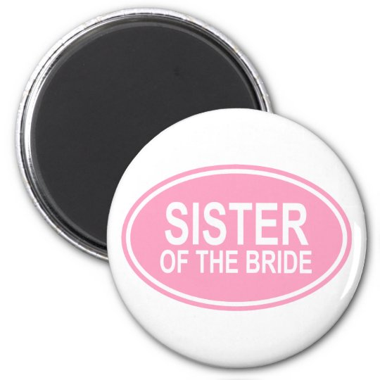 Sister of the Bride Wedding Oval Pink 6 Cm Round Magnet