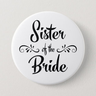 Sister of the Bride Wedding Rehearsal Dinner 7.5 Cm Round Badge