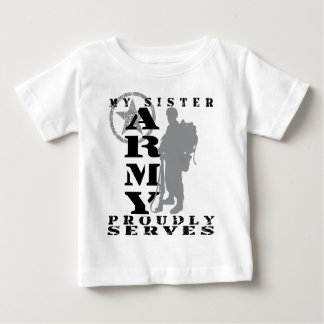 Sister Proudly Serves - ARMY Baby T-Shirt