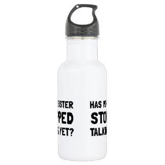 Sister Stopped Talking Yet 532 Ml Water Bottle