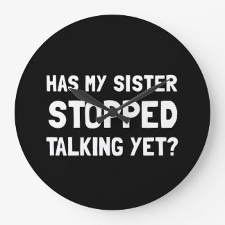 Sister Stopped Talking Yet Wall Clock