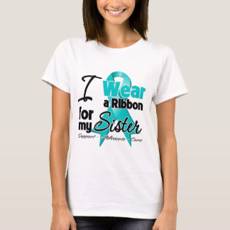 Sister - Teal Awareness Ribbon T-Shirt