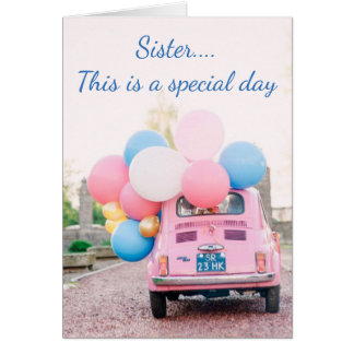 ***SISTER*** TIME TO CELEBRATE IT IS YOUR BIRTHDAY CARD