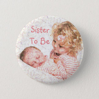 Sister to be Baby Shower Button