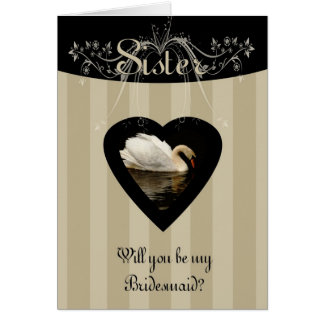 Sister Will you be my Bridesmaid Stylish and Class Card