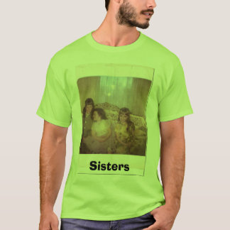 sisters1, Sisters T-Shirt