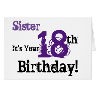 Sister's 18th birthday greeting in black, purple. card
