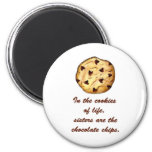 Sisters and Chocolate Chips 6 Cm Round Magnet