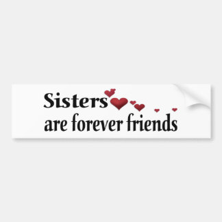 Sisters are forever friends bumper sticker