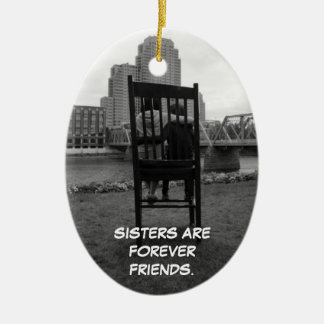 Sisters Are Forever Friends Ceramic Ornament