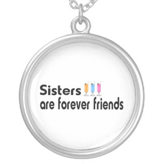 Sisters are forever friends pendant