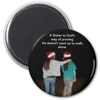 Sisters don't walk alone 6 cm round magnet