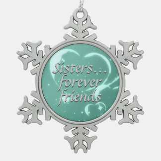 Sisters Forever Friends Love Aqua Green Hearts Pewter Snowflake Decoration
