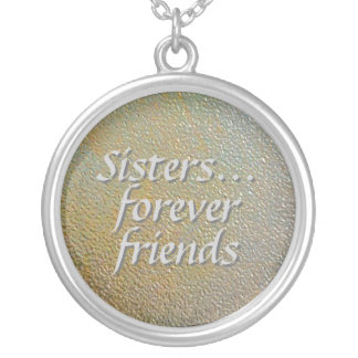Sisters Forever Friends Stamped Gold Silver Look Round Pendant Necklace