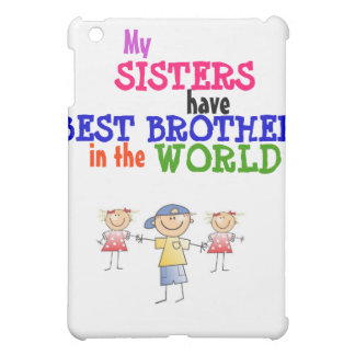 Sisters have Best Brother  Case For The iPad Mini