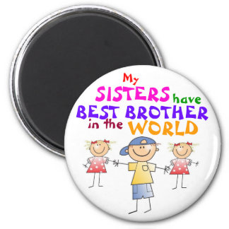 Sisters have Best Brother Magnet