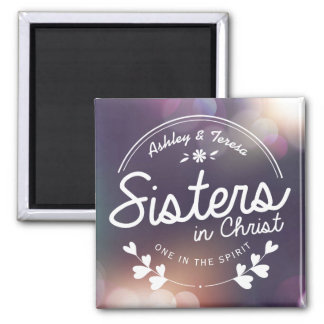 Sisters in Christ Magnet
