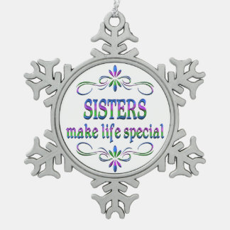 Sisters Make Life Special Pewter Snowflake Decoration
