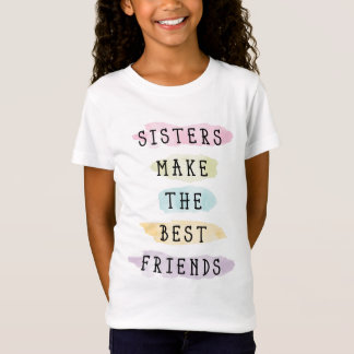 Sisters Make The Best Friends T-Shirt