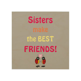 Sisters make The BEST FRIENDS Wood Wall Art