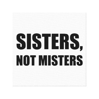 Sisters Not Misters Canvas Print