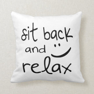 Sit Back and Relax - Funny Throw Pillow