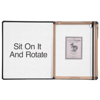 Sit On It And Rotate Case For iPad