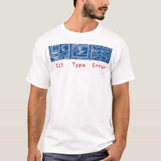 Sit, Type, Error T-Shirt