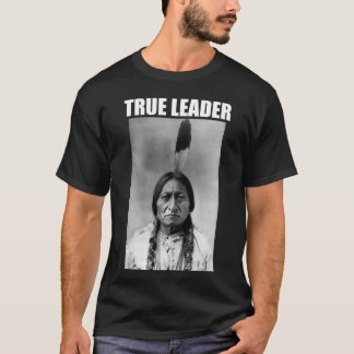 Sitting Bull: True Leader T-Shirt