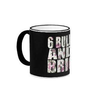 Six Bullets and a Brick Mug