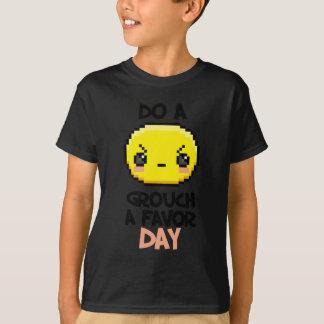 Sixteenth February - Do a Grouch a Favor Day T-Shirt