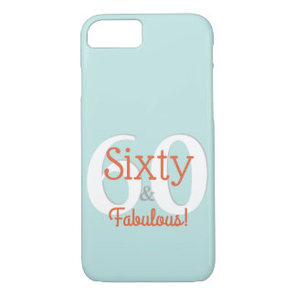 Sixty & Fabulous Happy 60th Birthday Teal & Orange iPhone 8/7 Case