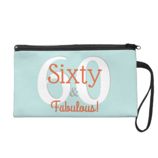 Sixty & Fabulous Happy 60th Birthday Teal & Orange Wristlet