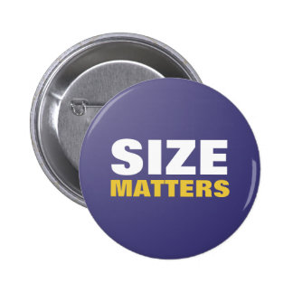 Size Matters Button