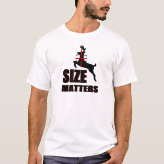 Size Matters! Deer Hunting T-Shirt