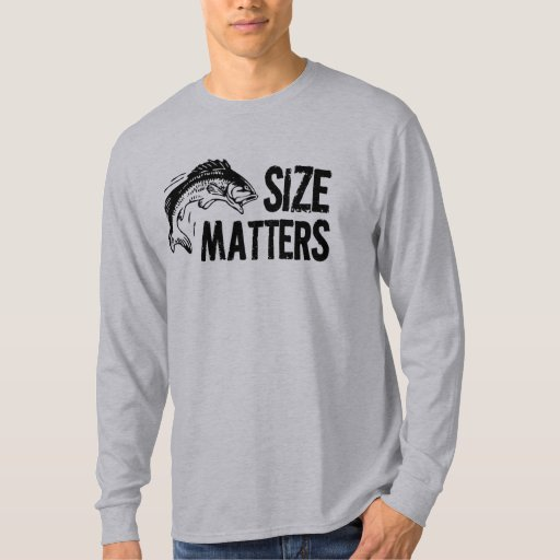 Funny Quotes About Size Matters: Size Matters! Funny Fishing Design Shirt