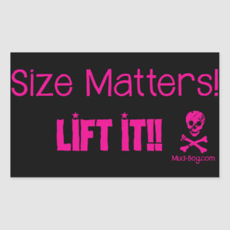 Size Matters - Lift it!! Rectangular Sticker