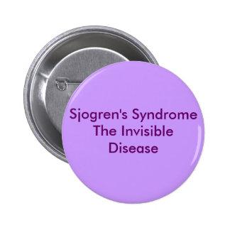Sjogren's SyndromeThe Invisible Disease 6 Cm Round Badge