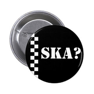 Ska? 6 Cm Round Badge